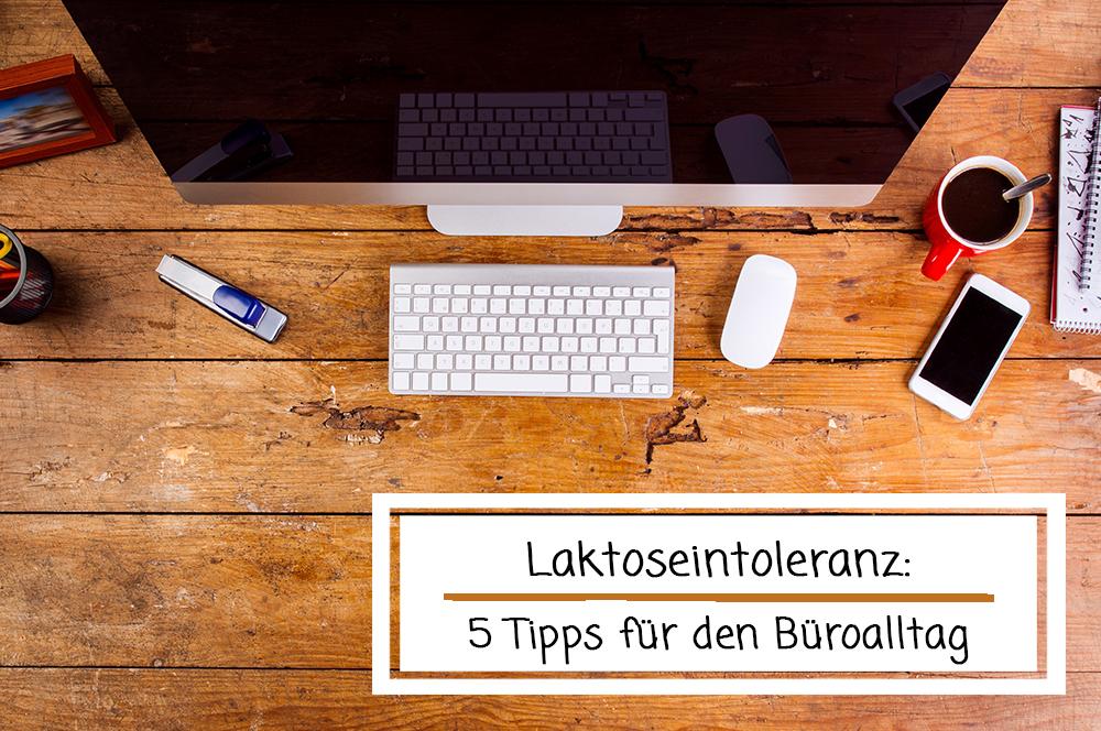 Laktoseintoleranz: 5 Tipps für den Büroalltag