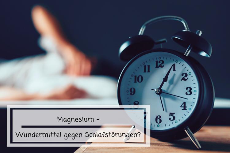 Magnesium – Wundermittel gegen Schlafstörungen?