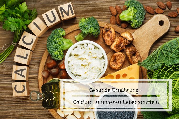 Gesunde Ernährung - Calcium in unseren Lebensmitteln
