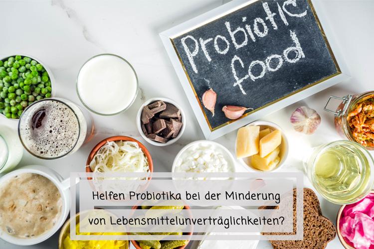 Helfen Probiotika bei der Minderung von Lebensmittelunverträglichkeiten?