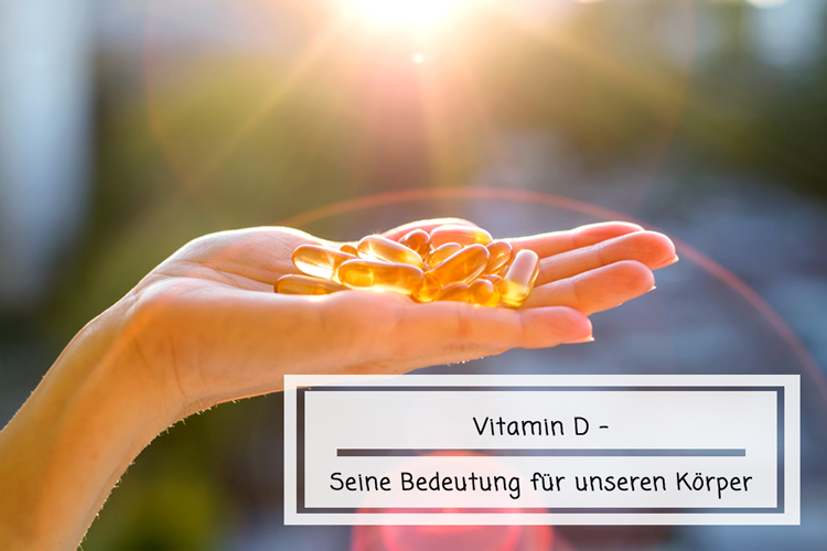 Vitamin D – Bedeutung für unseren Körper